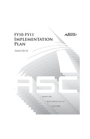 Primary view of object titled 'Advanced Simulation and Computing FY10-FY11 Implementation Plan Volume 2, Rev. 0.5'.