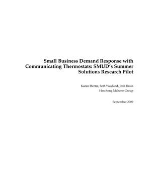 Primary view of object titled 'Small Business Demand Response with Communicating Thermostats: SMUD's Summer Solutions Research Pilot'.