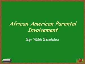 Primary view of object titled 'African American Parental Involvement [Presentation]'.