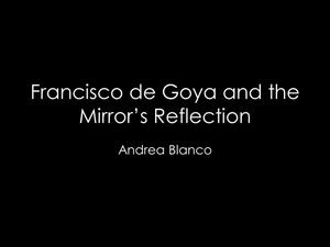 Primary view of object titled 'Francisco de Goya and the Mirror's Reflection [Presentation]'.