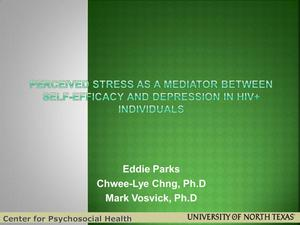 Primary view of object titled 'Perceived Stress as a Mediator Between Self-Efficacy and Depression in HIV positive Individuals'.