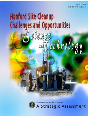 Primary view of object titled 'Hanford Site Cleanup Challenges and Opportunities for Science and Technology--A Strategic Assessment'.