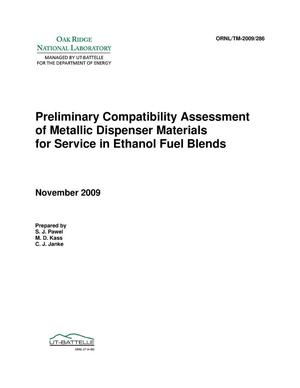 Primary view of object titled 'Preliminary Compatibility Assessment of Metallic Dispenser Materials for Service in Ethanol Fuel Blends'.