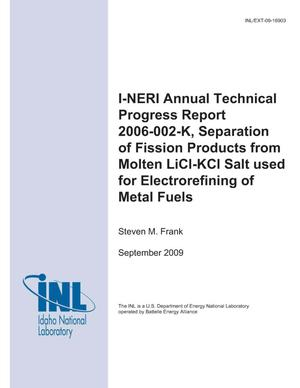 Primary view of object titled 'I-NERI ANNUAL TECHNICAL PROGRESS REPORT: 2006-002-K, Separation of Fission Products from Molten LiCl-KCl Salt Used for Electrorefining of Metal Fuels'.
