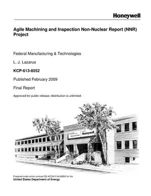 Primary view of object titled 'Agile Machining and Inspection Non-Nuclear Report (NNR) Project'.