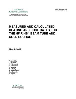 Primary view of object titled 'MEASURED AND CALCULATED HEATING AND DOSE RATES FOR THE HFIR HB4 BEAM TUBE AND COLD SOURCE'.