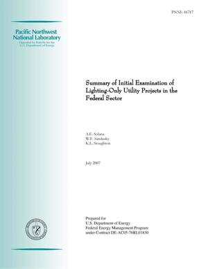 Primary view of object titled 'Summary of Initial Examination of Lighting-Only Utility Projects in the Federal Sector'.
