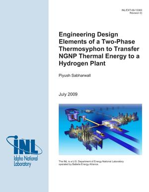 Primary view of object titled 'Engineering Design Elements of a Two-Phase Thermosyphon to Trannsfer NGNP Nuclear Thermal Energy to a Hydrogen Plant'.
