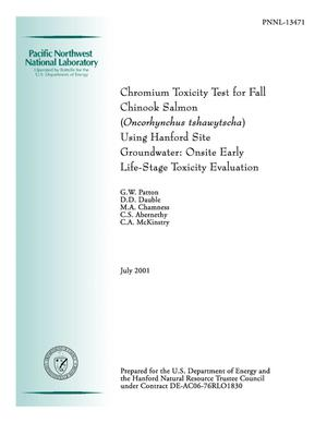 Primary view of object titled 'Chromium Toxicity Test for Fall Chinook Salmon (Oncorhynchus tshawytscha) Using Hanford Site Groundwater: Onsite Early Life-Stage Toxicity Evaluation'.