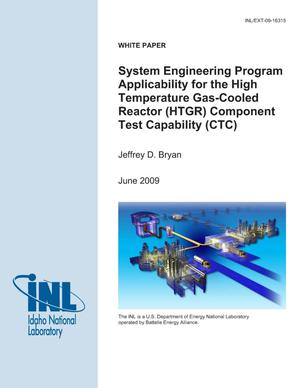 Primary view of object titled 'System Engineering Program Applicability for the High Temperature Gas-Cooled Reactor (HTGR) Component Test Capability (CTC)'.