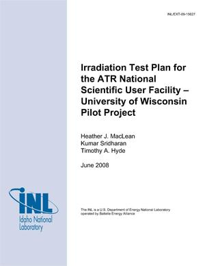 Primary view of object titled 'Irradiation Test Plan for the ATR National Scientific User Facility - University of Wisconsin Pilot Project'.