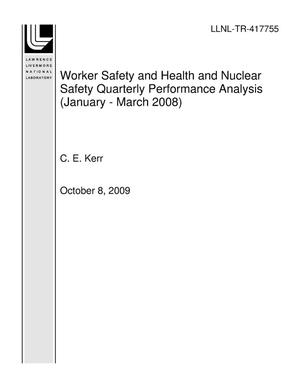 Primary view of object titled 'Worker Safety and Health and Nuclear Safety Quarterly Performance Analysis (January - March 2008)'.