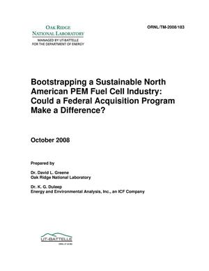 Primary view of object titled 'Bootstrapping a Sustainable North American PEM Fuel Cell Industry: Could a Federal Acquisition Program Make a Difference?'.