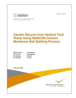 Primary view of object titled 'Caustic Recycle from Hanford Tank Waste Using NaSICON Ceramic Membrane Salt Splitting Process'.