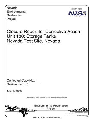 Primary view of object titled 'Closure Report for Corrective Action Unit 130: Storage Tanks Nevada Test Site, Nevada, Revision 0'.