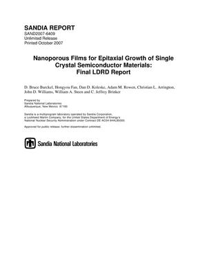 Primary view of object titled 'Nanoporous films for epitaxial growth of single crystal semiconductor materials : final LDRD report.'.