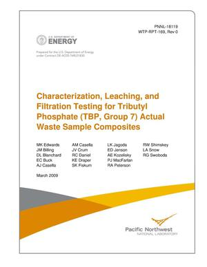 Primary view of object titled 'Characterization, Leaching, and Filtration Testing for Tributyl Phosphate (TBP, Group 7) Actual Waste Sample Composites'.