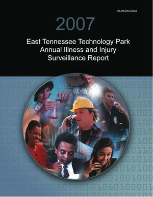 Primary view of object titled '2007 East Tennessee Technology Park Annual Illness and Injury Surveillance Report'.