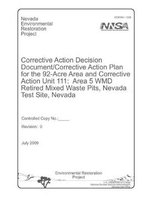 Primary view of object titled 'Corrective Action Decision Document/Corrective Action Plan for the 92-Acre Area and Corrective Action Unit 111: Area 5 WMD Retired Mixed Waste Pits, Nevada Test Site, Nevada'.