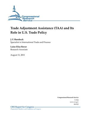 Trade Adjustment Assistance (TAA) and Its Role in U.S. Trade Policy