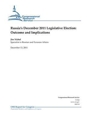 Russia's December 2011 Legislative Election: Outcome and Implications