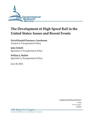 The Development of High Speed Rail in the United States: Issues and Recent Events