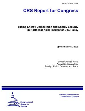 Rising Energy Competition and Energy Security in Northeast Asia: Issues for U.S. Policy