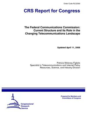 The Federal Communications Commission: Current Structure and its Role in the Changing Telecommunications Landscape