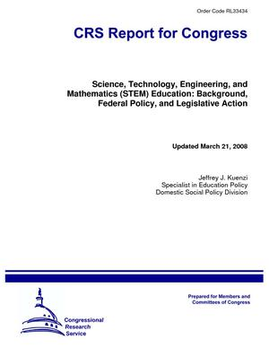 Science, Technology, Engineering, and Mathematics (STEM) Education: Background, Federal Policy, and Legislative Action