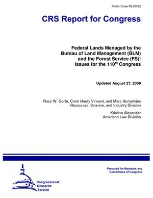 Federal Lands Managed by the Bureau of Land Management (BLM) and the Forest Service (FS): Issues for the 110th Congress
