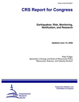 Earthquakes: Risk, Monitoring, Notification, and Research