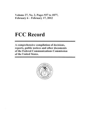Primary view of object titled 'FCC Record, Volume 27, No. 2, Pages 937 to 1877, February 6 - February 17, 2012'.