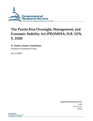 The Puerto Rico Oversight, Management, and Economic Stability Act (PROMESA; H.R. 5278, S. 2328)