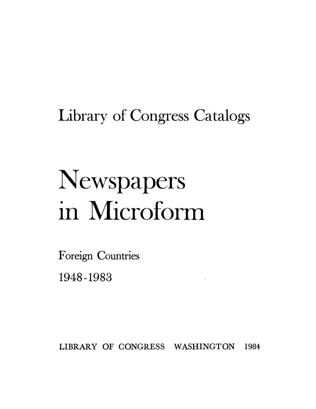 Library of Congress Catalogs: Newspapers in Microform, Foreign Countries, 1948-1983                                                                                                      I