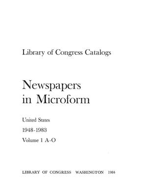Primary view of object titled 'Library of Congress Catalogs: Newspapers in Microform, United States, 1948-1983, Volume 1 A-O'.