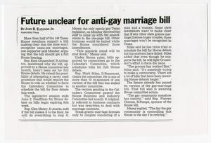 Primary view of object titled '[Newspaper Clipping: Future unclear for anti-gay marriage bill]'.