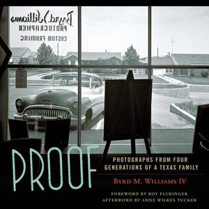 Primary view of object titled 'Proof: Photographs from Four Generations of a Texas Family'.