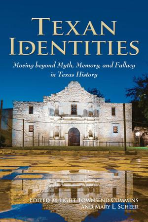 Primary view of object titled 'Texan identities: moving beyond myth, memory, and fallacy in Texas history'.