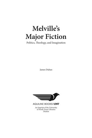 Primary view of object titled 'Melville's Major Fiction: Politics, Theology, and Imagination'.
