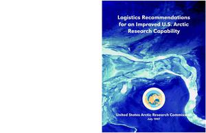 Primary view of object titled 'Logistics Recommendations for an Improved U.S. Arctic Research Capability'.