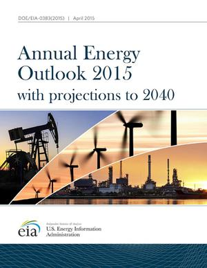 Primary view of object titled 'Annual Energy Outlook 2015: with Projections to 2040'.