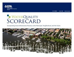 Primary view of object titled 'Water Quality Scorecard : Incorporating Green Infrastructure Practices at Municipal, Neighborhood, and Site Scales'.