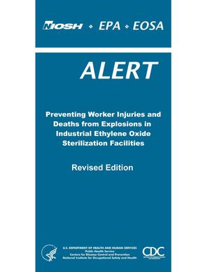 Primary view of object titled 'Preventing Worker Injuries and Deaths from Explosions in Industrial Ethylene Oxide Sterilization Facilities: Revised Edition'.
