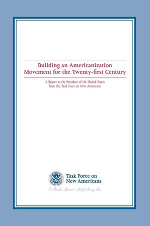 Primary view of object titled 'Building an Americanization Movement for the Twenty-first Century'.