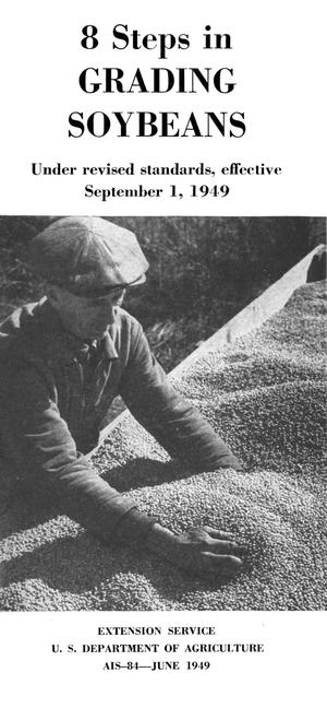 8 steps in grading soybeans : under revised standards, effective September 1, 1949.