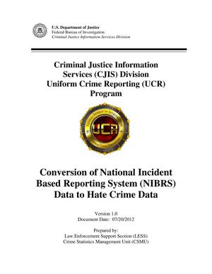 Primary view of object titled 'Conversion of National Incident Based  Reporting System (NIBRS) Data to Hate Crime Data'.