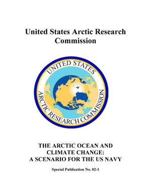 Primary view of object titled 'The Arctic Ocean and Climate Change: A Scenario for the US Navy'.