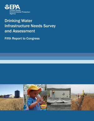 Primary view of object titled 'Drinking Water Infrastructure Needs Survey and Assessment: Fifth Report to Congress'.