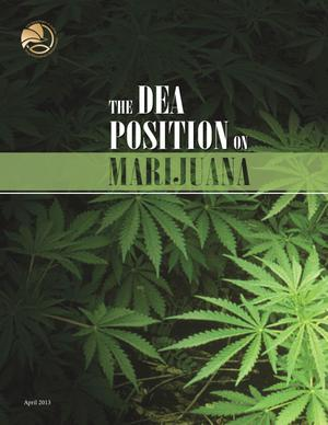 Primary view of object titled 'The DEA Postion on Marijuana'.