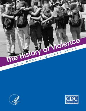 Primary view of object titled 'The History of Violence as a Public Health Issue'.